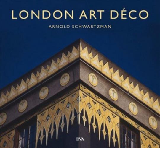 London Art Déco. Ein Architekturbegleiter durch die spannendste europäische Metropole.