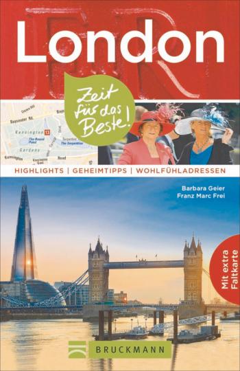 London - Zeit für das Beste: Highlights – Geheimtipps – Wohlfühladressen