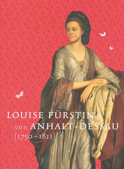 Louise Fürstin von Anhalt-Dessau.
