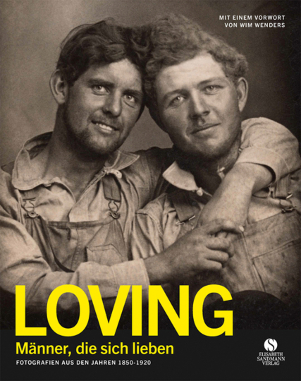 Loving. Männer, die sich lieben. Fotografien von 1850-1950.