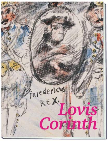 Lovis Corinth. Fridericus Rex. Ein lithographischer Zyklus.