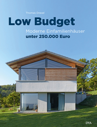 Low Budget. Moderne Einfamilienhäuser unter 250.000 Euro.