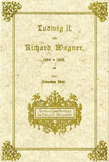 Ludwig II. und Richard Wagner. 1864-1865.