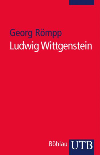 Ludwig Wittgenstein. Eine philosophische Einführung.