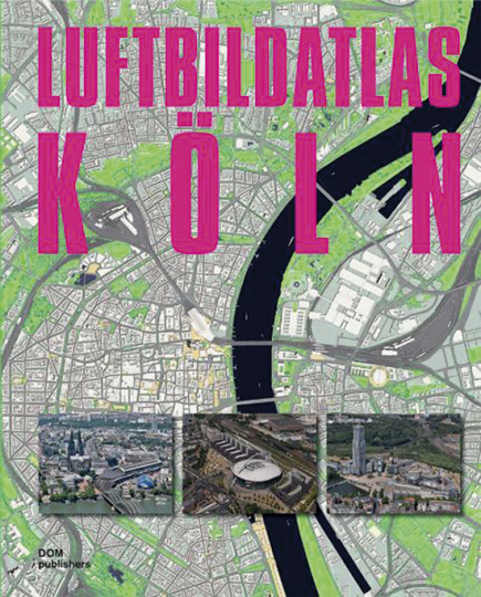 Luftbildatlas Köln mit CD-ROM.