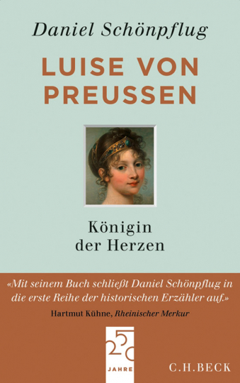 Luise von Preußen. Königin der Herzen. Eine Biografie.