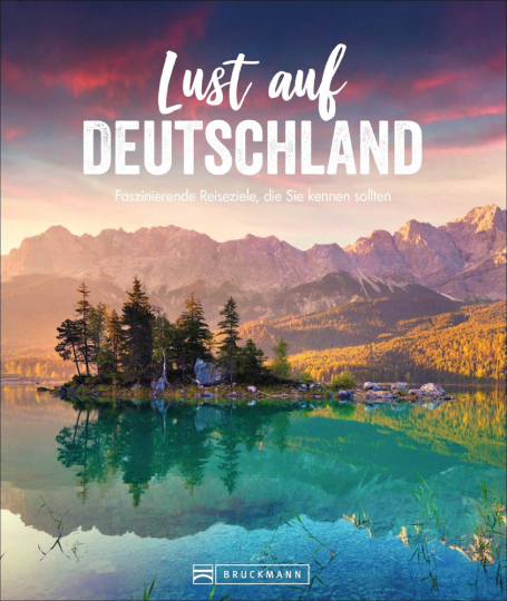 Lust auf Deutschland. Faszinierende Reiseziele, die Sie kennen sollten.