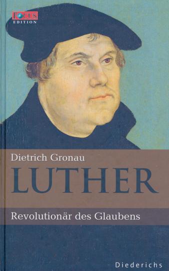 Luther. Revolutionär des Glaubens.