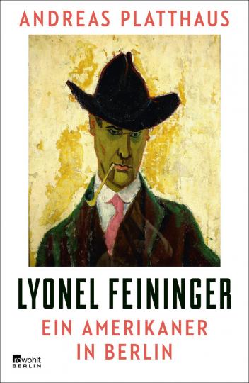 Lyonel Feininger. Ein Amerikaner in Berlin.