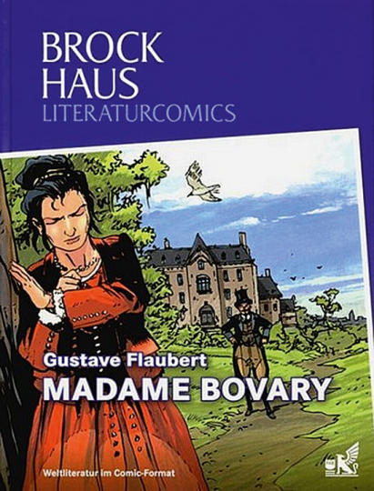 Madame Bovary. Weltliteratur im Comic-Format.