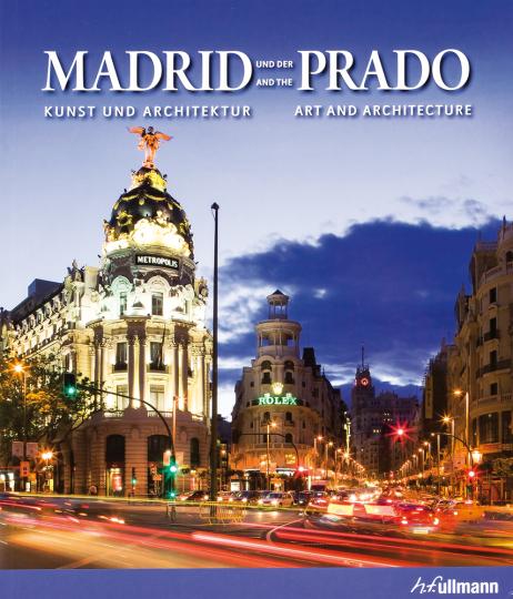 Madrid und der Prado. Kunst und Architektur.