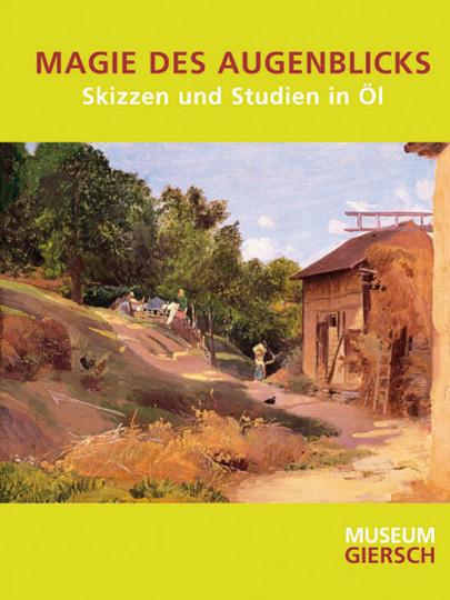 Magie des Augenblicks. Skizzen und Studien in Öl.