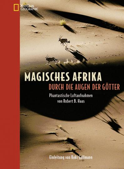 Magisches Afrika. Durch die Augen der Götter. National Geographic.