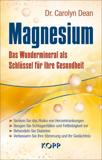 Magnesium - Das Wundermineral als Schlüssel für Ihre Gesundheit