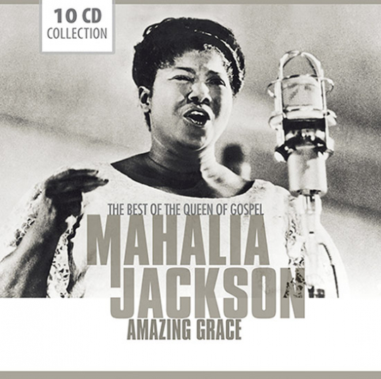 Mahalia Jackson. Amazing Grace - Das Beste der »Queen Of Gospel«.