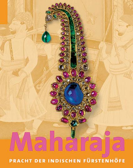 Maharaja. Pracht der indischen Fürstenhöfe.