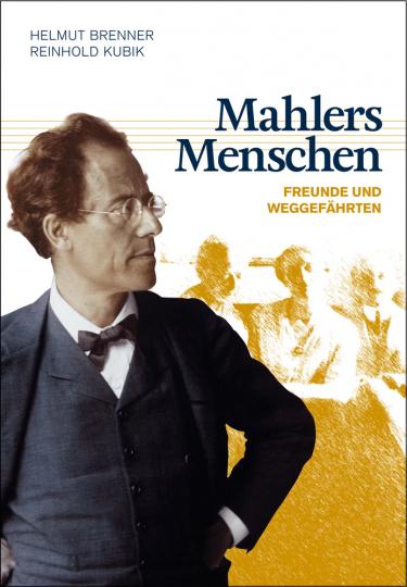 Mahlers Menschen. Freunde und Weggefährten.
