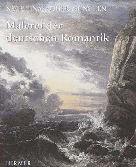 Malerei der deutschen Romantik. Bearb. von Th. Vignau-Wilberg. Bayerische Staatsgemäldesammlungen.