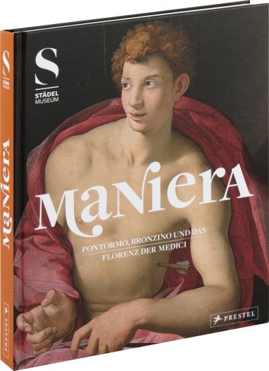 MANIERA. Pontormo, Bronzino und das Florenz der Medici.