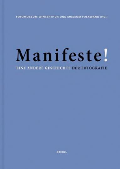 Manifeste! Eine andere Geschichte der Fotografie.
