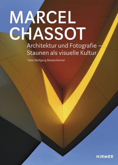 Marcel Chassot. Architektur und Fotografie. Staunen als visuelle Kultur.