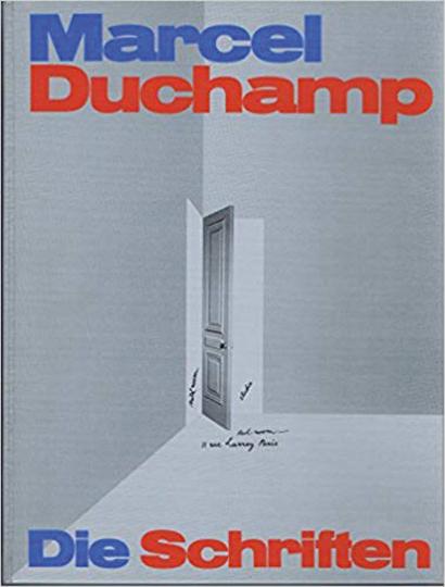 Marcel Duchamp. Die Schriften. Zu Lebzeiten veröffentlichte Texte. Korrigierte und ergänzte Neuausgabe.