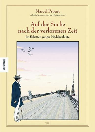 Marcel Proust. Auf der Suche nach der verlorenen Zeit. Bd. 2. Im Schatten junger Mädchenblüte Teil 1.