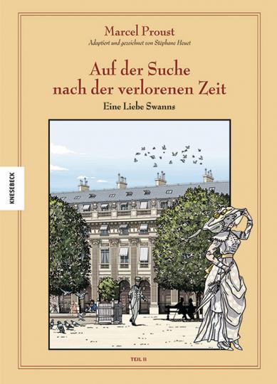 Marcel Proust. Auf der Suche nach der verlorenen Zeit. Eine Liebe Swanns Teil II.