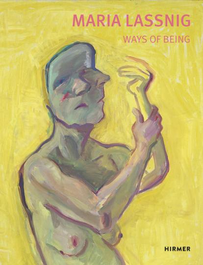 Maria Lassnig. Ways of Being.