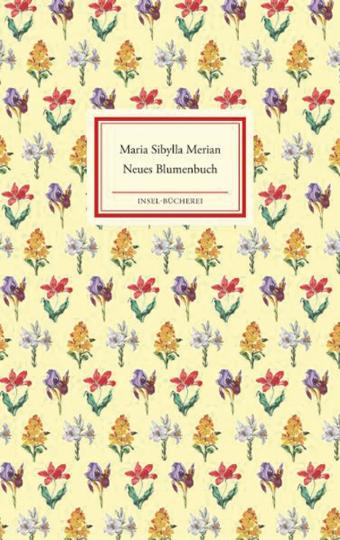Maria Sibylla Merian. Neues Blumenbuch. Insel-Bücherei.
