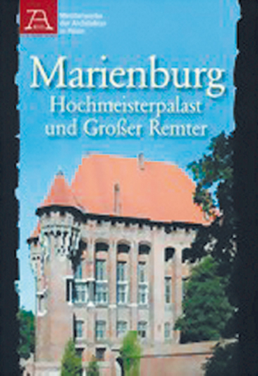 Marienburg - Hochmeisterpalast und Großer Remter