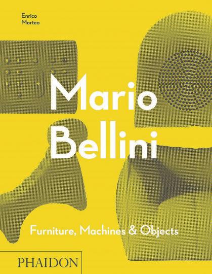 Mario Bellini. Furniture, Machines and Objects. Möbel, Maschinen und Objekte.