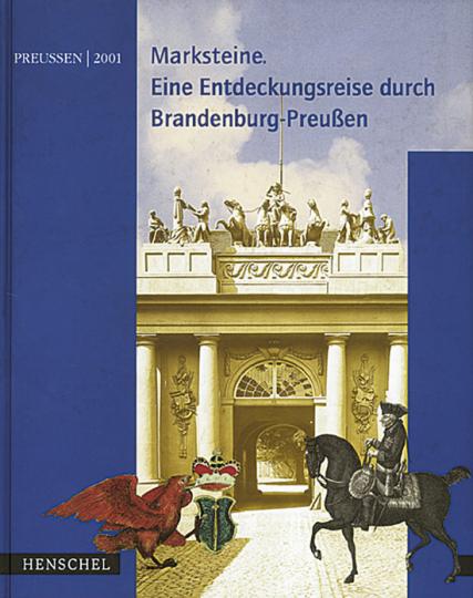 Marksteine - Eine Entdeckungsreise durch Brandenburg-Preußen