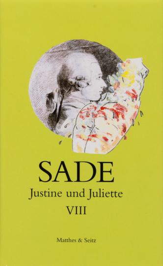 Marquis de Sade. Justine und Juliette. Band VIII.