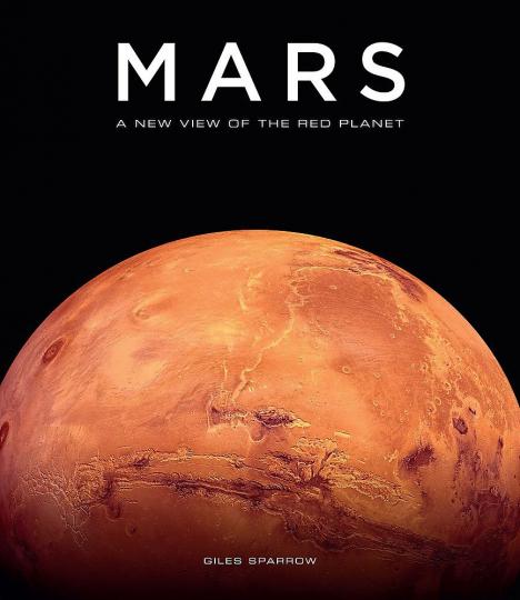 Mars. Der rote Planet neu gesehen.