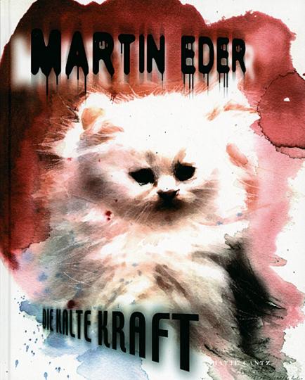 Martin Eder. Die kalte Kraft