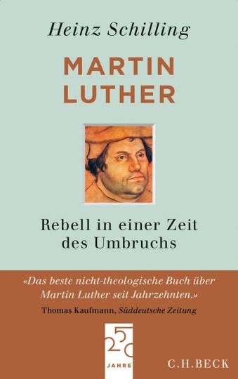 Martin Luther. Rebell in einer Zeit des Umbruchs. Biografie.