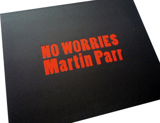 Martin Parr. No Worries. Limited Edition no. 1.