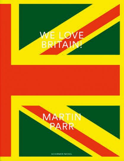 Martin Parr. We Love Britain!