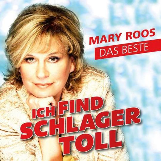 Mary Roos. Ich find Schlager toll: Das Beste. CD.