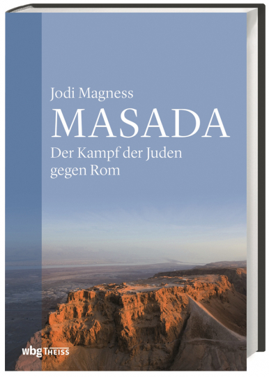 Masada. Der Kampf der Juden gegen Rom.