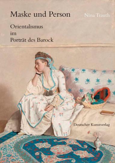 Maske und Person. Orientalismus im Porträt des Barock.