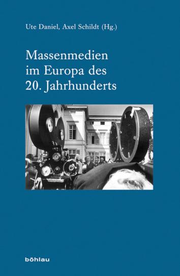 Massenmedien im Europa des 20. Jahrhunderts.