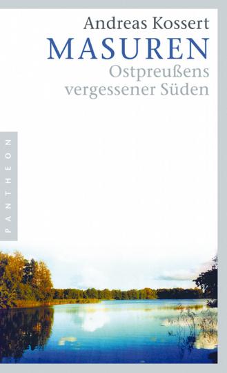 Masuren - Ostpreußens vergessener Süden