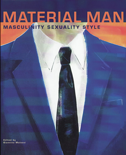 Material Man - Masculinity Sexuality Style