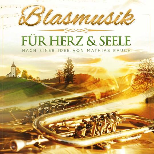 Mathias Rauch & Band. Blasmusik für Herz & Seele. CD.