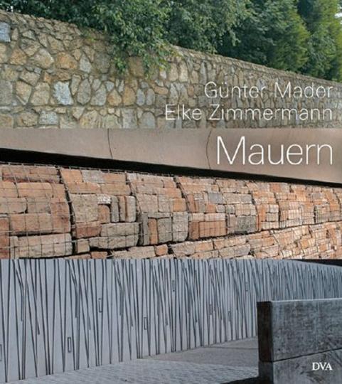 Mauern. Elemente der Garten- und Landschaftsarchitektur.