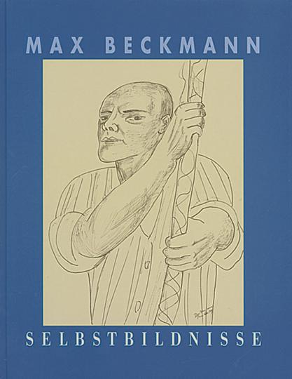 Max Beckmann - Selbstbildnisse. Zeichnung und Druckgraphik.