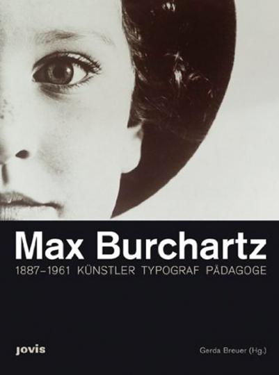 Max Burchartz 1887 - 1961 - Künstler, Typograf, Pädagoge.