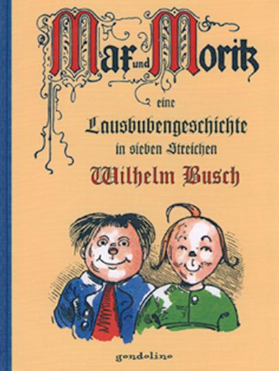 Max und Moritz - Eine Lausbubengeschichte in sieben Streichen